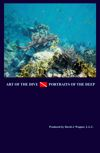 Art of the Dive/Portraits of the Deep Hardcover Book